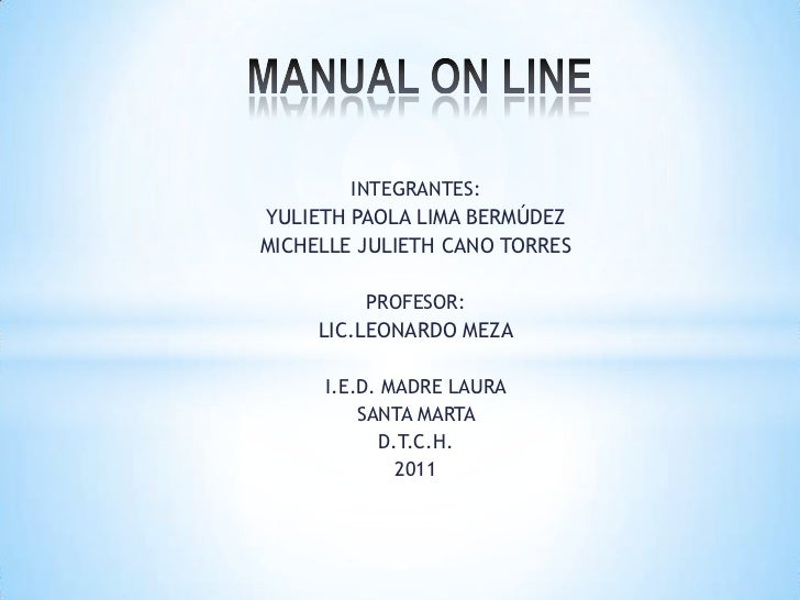 MANUAL ON LINE<br />INTEGRANTES:<br />YULIETH PAOLA LIMA BERMÚDEZ<br />MICHELLE JULIETH CANO TORRES<br />PROFESOR:<br />LI...