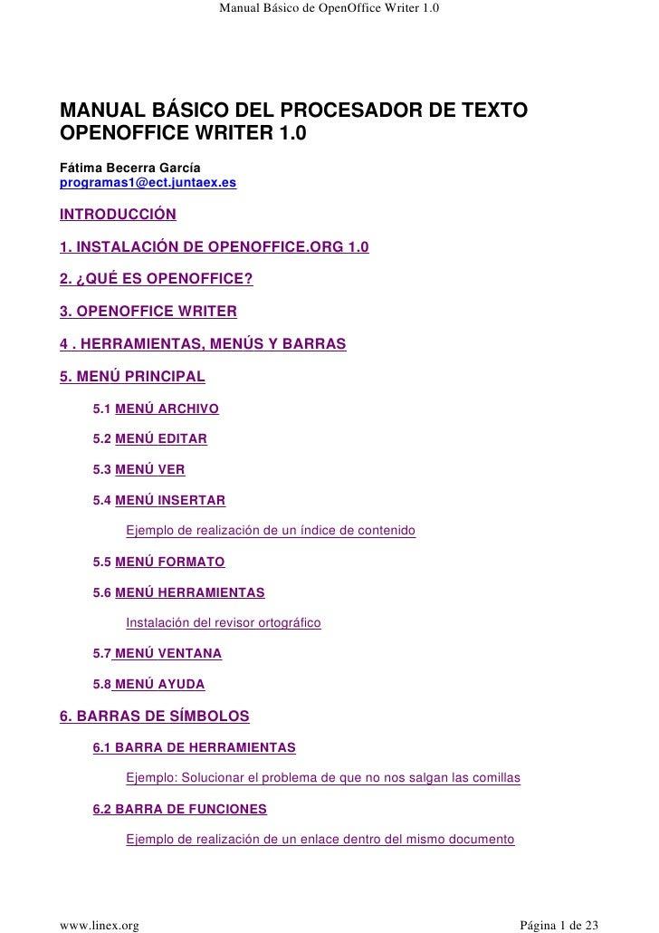 Manual Básico de OpenOffice Writer 1.0     MANUAL BÁSICO DEL PROCESADOR DE TEXTO OPENOFFICE WRITER 1.0 Fátima Becerra Garc...