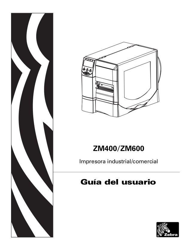 ZM400/ZM600 Impresora industrial/comercial Guía del usuario
