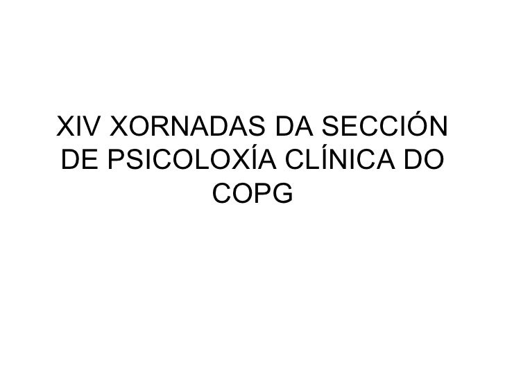 XIV XORNADAS DA SECCIÓN DE PSICOLOXÍA CLÍNICA DO COPG