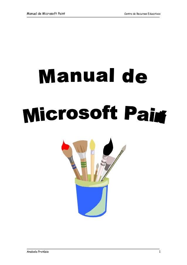 Manual de Microsoft Paint Centro de Recursos Educativos Anabela Protásio 1