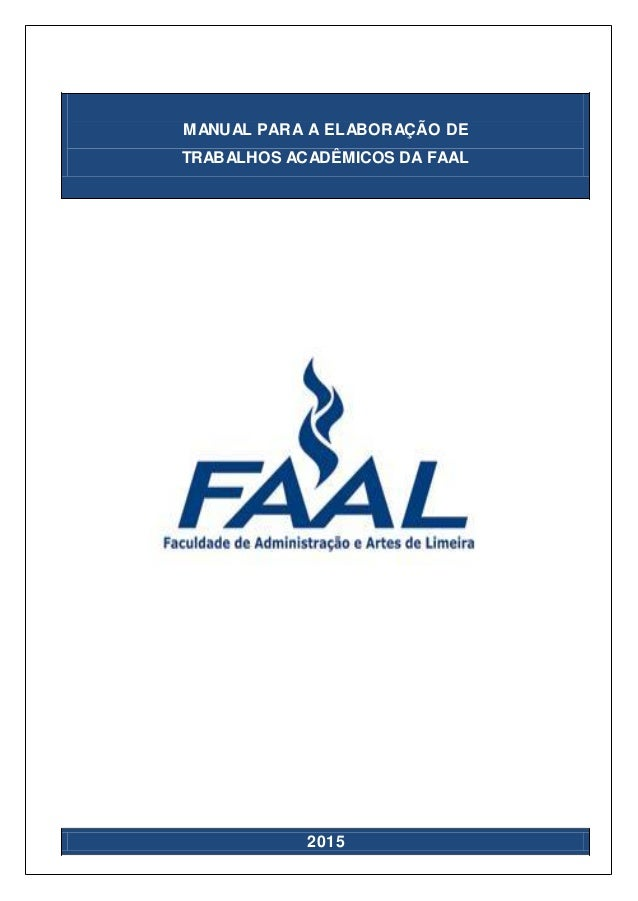 1 MANUAL PARA A ELABORAÇÃO DE TRABALHOS ACADÊMICOS DA FAAL 2015