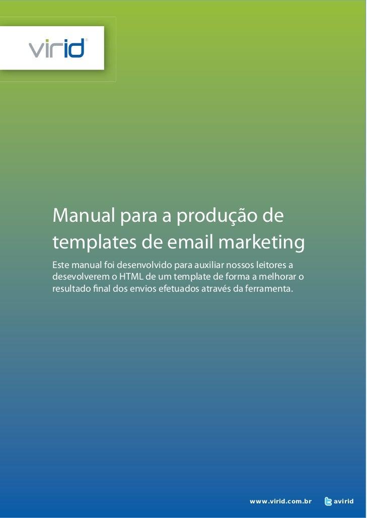 Manual para a produção detemplates de email marketingEste manual foi desenvolvido para auxiliar nossos leitores adesevolve...