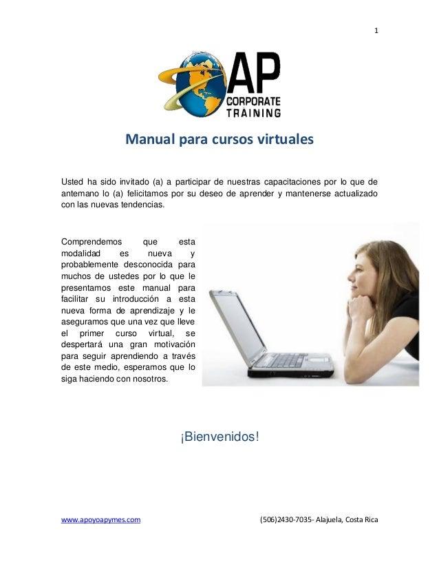 1                Manual para cursos virtualesUsted ha sido invitado (a) a participar de nuestras capacitaciones por lo que...