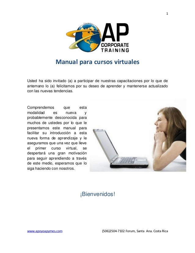1 www.apoyoapymes.com (506)2504-7102 Forum, Santa Ana. Costa Rica Manual para cursos virtuales Usted ha sido invitado (a) ...