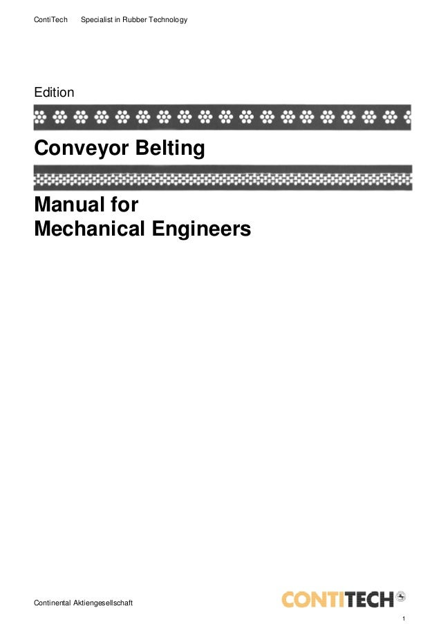 ContiTech     Specialist in Rubber TechnologyEditionConveyor BeltingManual forMechanical EngineersContinental Aktiengesell...