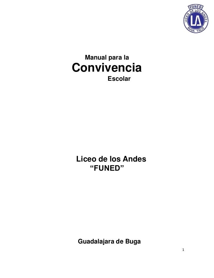 """Manual para laConvivencia         EscolarLiceo de los Andes    """"FUNED""""Guadalajara de Buga                      1"""