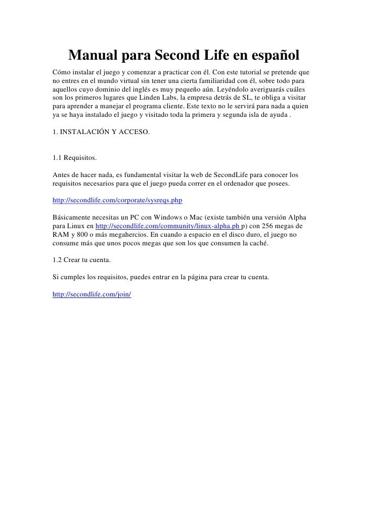 Manual para Second Life en españolCómo instalar el juego y comenzar a practicar con él. Con este tutorial se pretende que ...