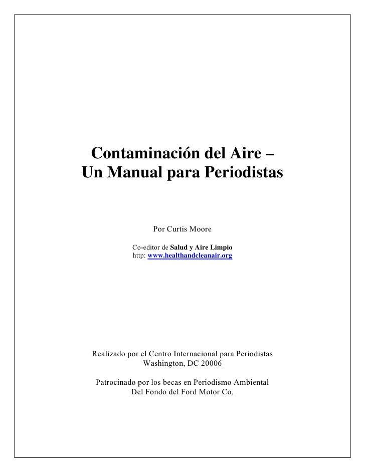 Contaminación del Aire – Un Manual para Periodistas                      Por Curtis Moore               Co-editor de Salud...