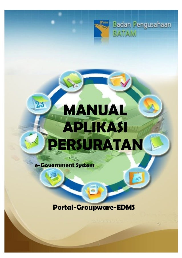 MANUAL APLIKASI PERSURATAN e-Government System  Portal-Groupware-EDMS  i
