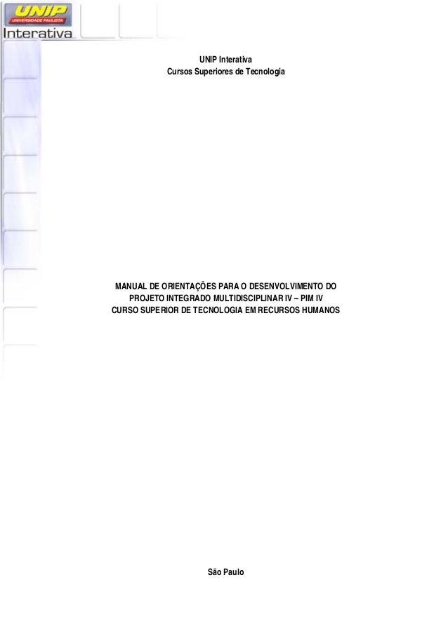UNIP Interativa Cursos Superiores de Tecnologia MANUAL DE ORIENTAÇÕES PARA O DESENVOLVIMENTO DO PROJETO INTEGRADO MULTID...