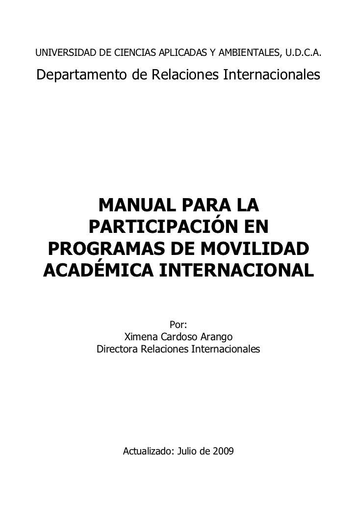 UNIVERSIDAD DE CIENCIAS APLICADAS Y AMBIENTALES, U.D.C.A.Departamento de Relaciones Internacionales      MANUAL PARA LA   ...