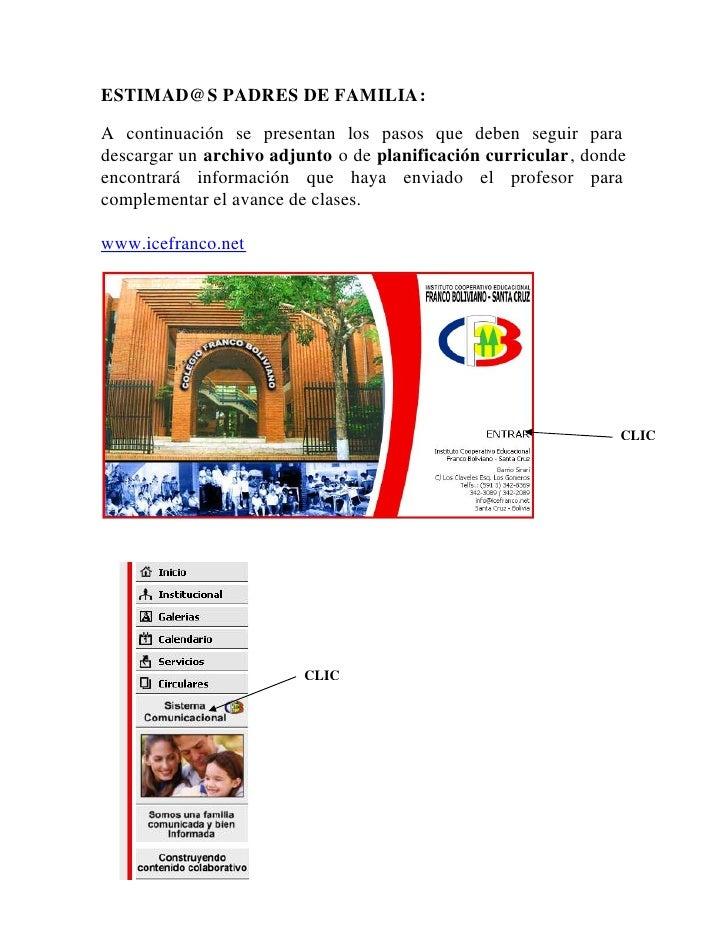 ESTIMAD@S PADRES DE FAMILIA: A continuación se presentan los pasos que deben seguir para descargar un archivo adjunto o de...