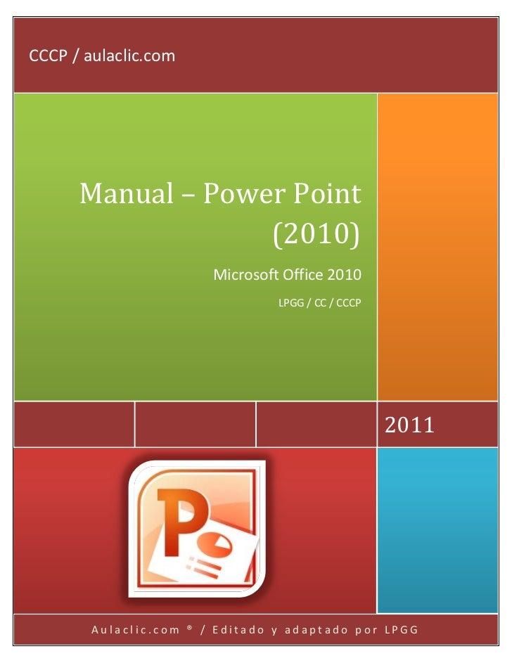 CCCP / aulaclic.com      Manual – Power Point                   (2010)                        Microsoft Office 2010       ...