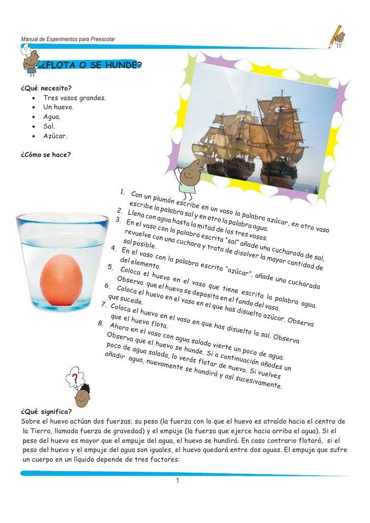 Manual de Experimentos para Preescolar        ¿FLOTA O SE HUNDE?¿Qué    necesito?  ·      Tres vasos grandes.  ·      Un h...