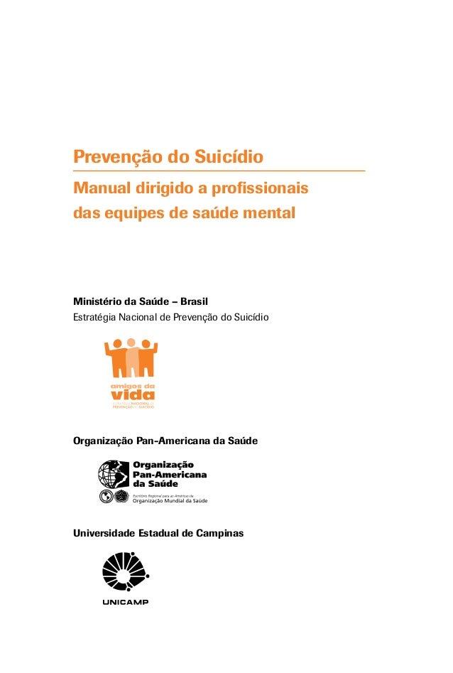 Prevenção do Suicídio Manual dirigido a profissionais das equipes de saúde mental Ministério da Saúde – Brasil Estratégia ...