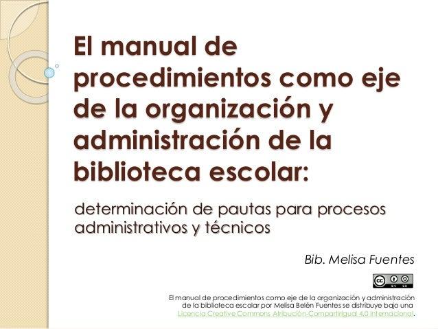 El manual de  procedimientos como eje  de la organización y  administración de la  biblioteca escolar:  determinación de p...
