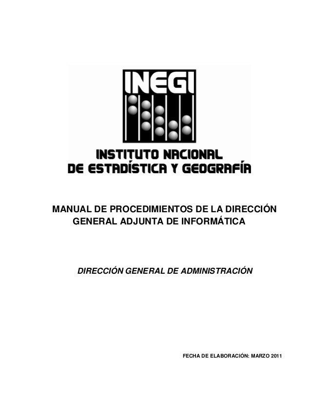 MANUAL DE PROCEDIMIENTOS DE LA DIRECCIÓN GENERAL ADJUNTA DE INFORMÁTICA  DIRECCIÓN GENERAL DE ADMINISTRACIÓN  FECHA DE ELA...