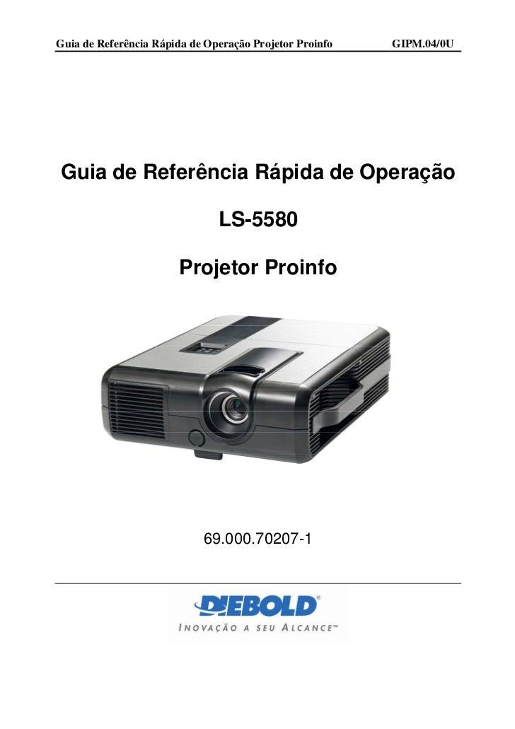Guia de Referência Rápida de Operação Projetor Proinfo   GIPM.04/0UGuia de Referência Rápida de Operação                  ...