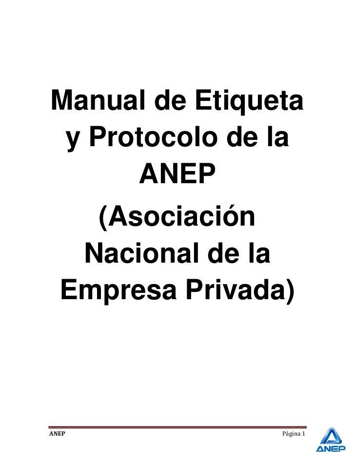 Manual de Etiqueta y Protocolo de la      ANEP    (Asociación   Nacional de la  Empresa Privada)ANEP             Página 1