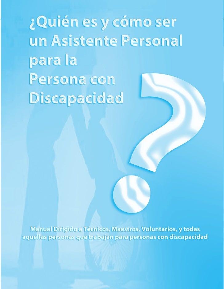 ¿Quien es y como ser un Asistente Personal para la Persona con Discapacidad?                                              ...