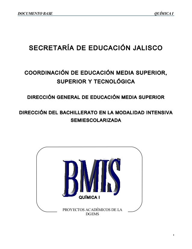DOCUMENTO BASE                                 QUÍMICA I    SECRETARÍA DE EDUCACIÓN JALISCO  COORDINACIÓN DE EDUCACIÓN MED...