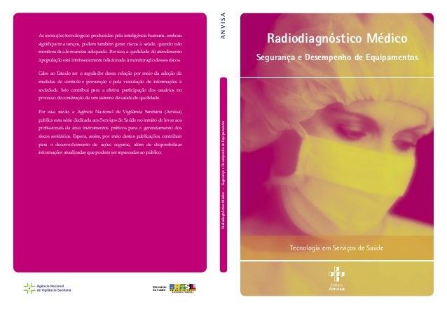 Radiodiagnóstico Médico Segurança e Desempenho de Equipamentos Tecnologia em Serviços de Saúde Ministério da Saúde As inov...