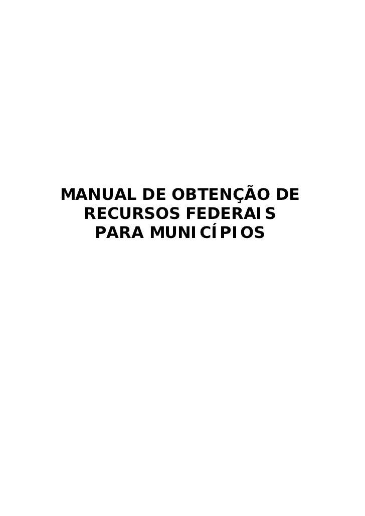 MANUAL DE OBTENÇÃO DE  RECURSOS FEDERAIS   PARA MUNICÍPIOS