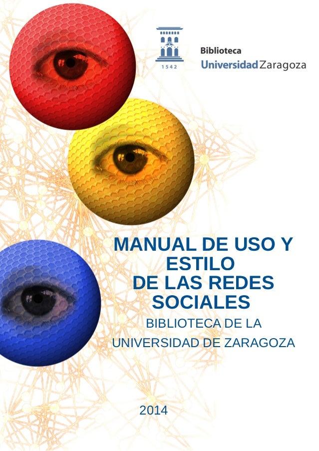 MANUAL DE USO Y ESTILO DE LAS REDES SOCIALES BIBLIOTECA DE LA UNIVERSIDAD DE ZARAGOZA 2014