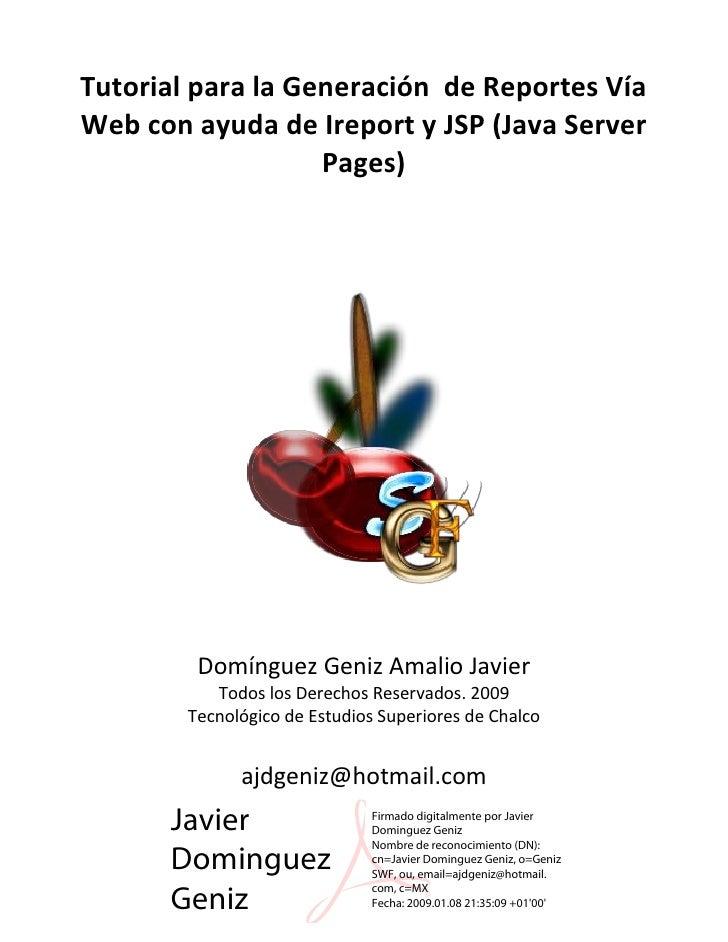 Tutorial para la Generación de Reportes VíaWeb con ayuda de Ireport y JSP (Java Server                   Pages)         Do...