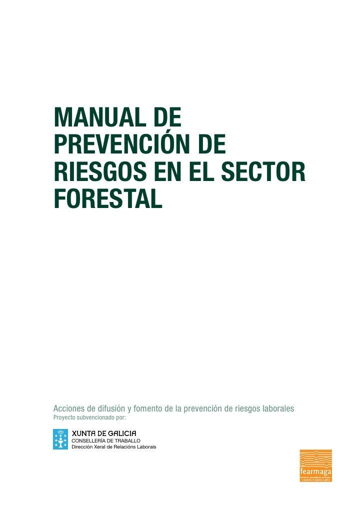 MANUAL DE PREVENCIÓN DE RIESGOS EN EL SECTOR FORESTAL     Acciones de difusión y fomento de la prevención de riesgos labor...