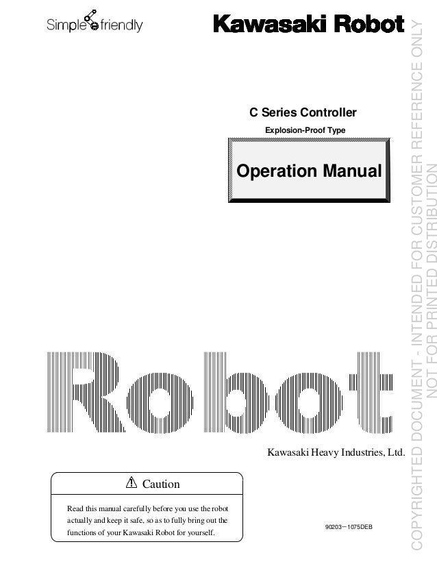 Explosion-Proof Type  Operation Manual 操作説明書  Kawasaki Heavy Industries, Ltd.  Caution Read this manual carefully before y...
