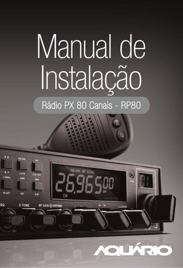 Manual do Usuário do Rádio - RP80                                             Parabéns! Você acaba de                     ...