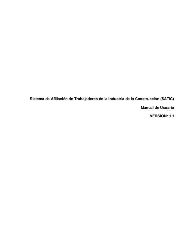 Sistema de Afiliación de Trabajadores de la Industria de la Construcción (SATIC) Manual de Usuario VERSIÓN: 1.1