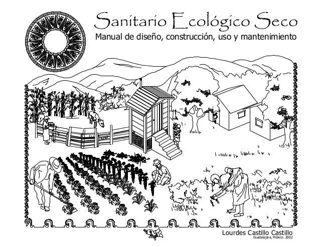 Manual de diseño, construcción, uso y mantenimiento Lourdes Castillo Castillo Guadalajara, México. 2002