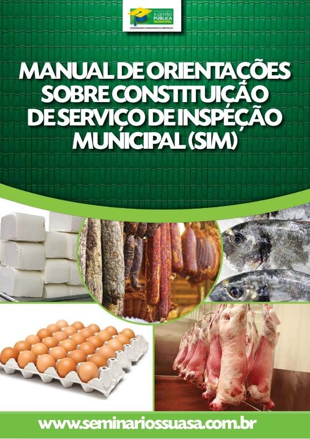 1MANUAL DE ORIENTAÇÕES SOBRE CONSTITUIÇÃO DE SERVIÇO DE INSPEÇÃO MUNICIPAL (SIM) www.seminariossuasa.com.br MANUALDEORIENT...