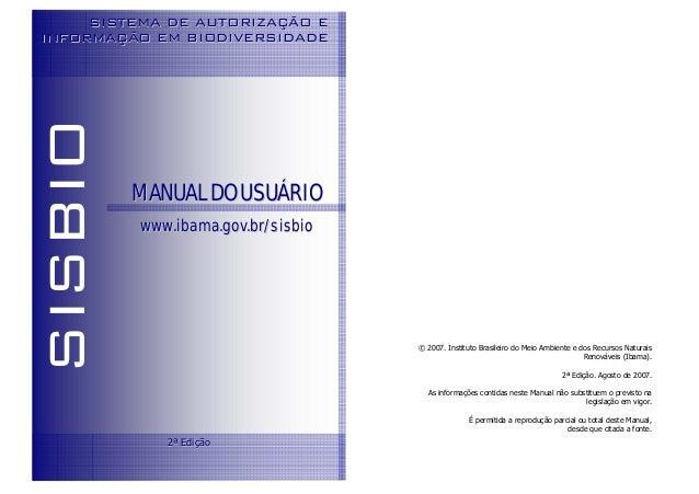 SISTEMA DE AUTORIZAÇÃO EINFORMAÇÃO EM BIODIVERSIDADESISBIO         MANUAL DO USUÁRIO          www.ibama.gov.br/sisbio     ...