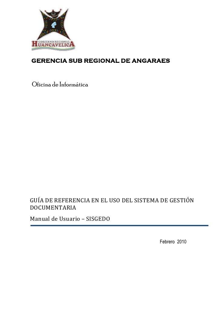 GERENCIA SUB REGIONAL DE ANGARAES    Oficina de Informática     GUÍA DE REFERENCIA EN EL USO DEL SISTEMA DE GESTIÓN DOCUME...