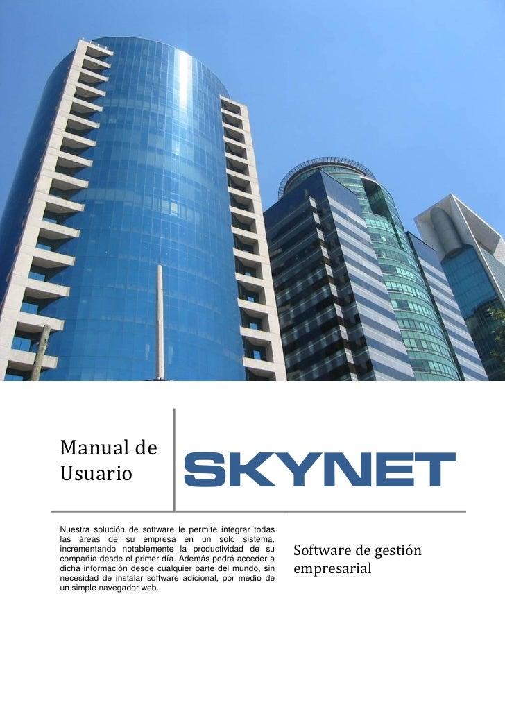 Manual de                                SKYNET Usuario  Nuestra solución de software le permite integrar todas las áreas ...