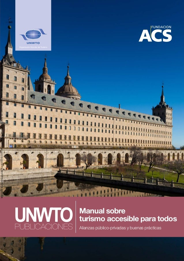 OrganizaciónMundialdelTurismo(UNWTO)Manualsobreturismoaccesibleparatodos–Alianzaspúblico-privadasybuenasprácticas Manual s...