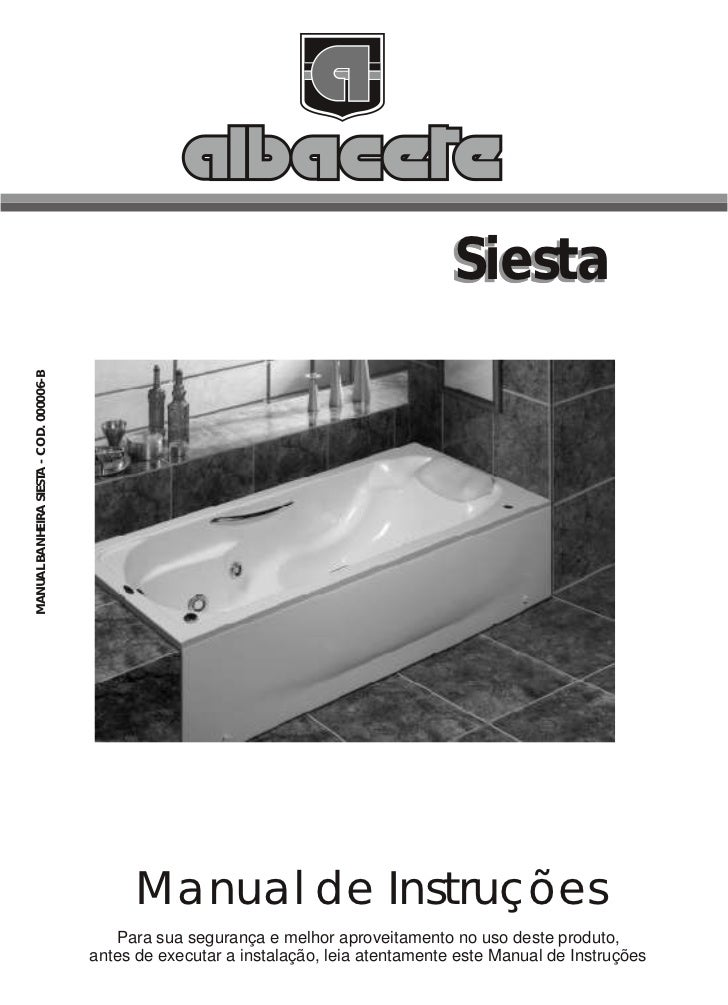 SiestaMANUAL BANHEIRA SIESTA - COD. 000006-B                                               Manual de Instruções           ...