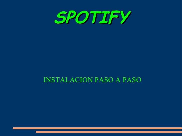 SPOTIFY INSTALACION PASO A PASO
