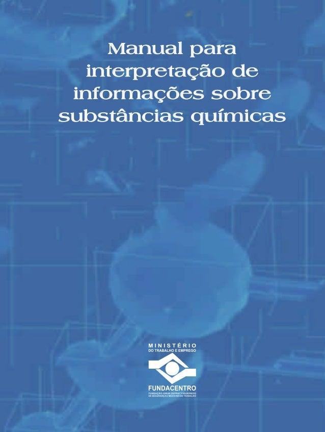 Manual paraManual para interpretação deinterpretação de informações sobreinformações sobre substâncias químicassubstâncias...