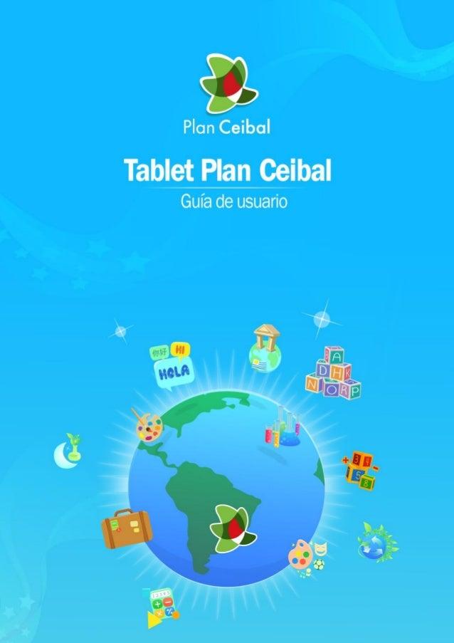 ceibal.edu.uy 2 de 39 Bienvenido a la nueva Tablet de Plan Ceibal Guía de usuario Versión 1.0 Julio de 2014
