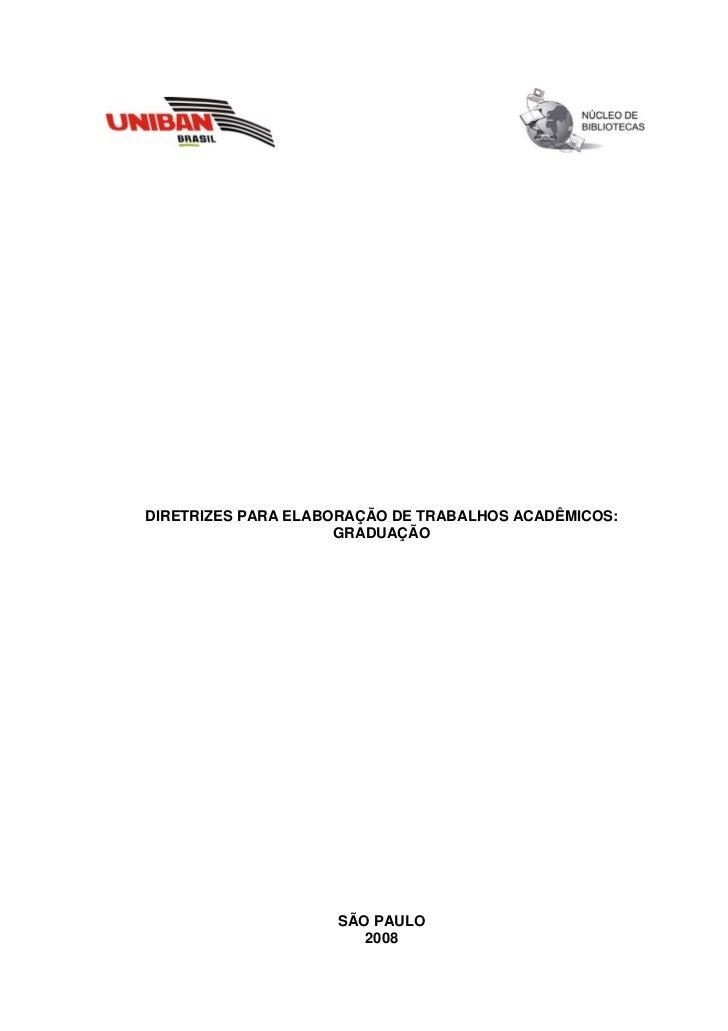 DIRETRIZES PARA ELABORAÇÃO DE TRABALHOS ACADÊMICOS:                     GRADUAÇÃO                    SÃO PAULO            ...