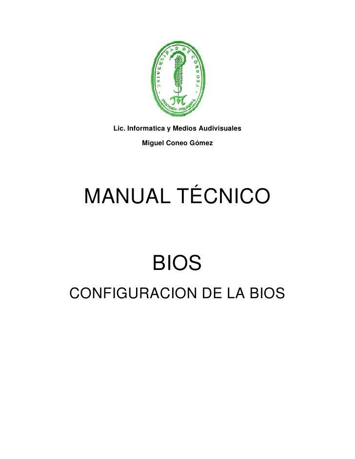 Lic. Informatica y Medios Audivisuales              Miguel Coneo Gómez      MANUAL TÉCNICO                  BIOS CONFIGURA...