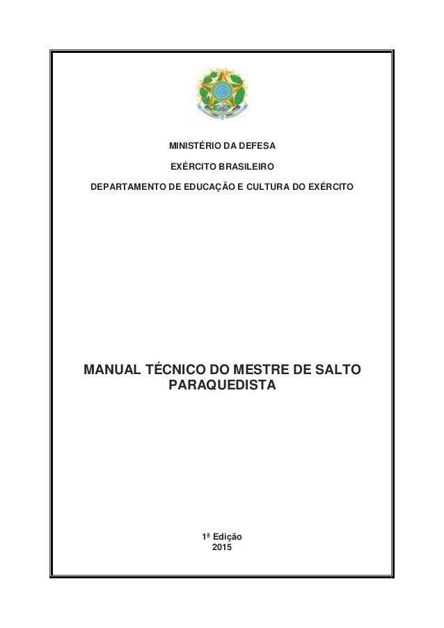MINISTÉRIO DA DEFESA EXÉRCITO BRASILEIRO DEPARTAMENTO DE EDUCAÇÃO E CULTURA DO EXÉRCITO MANUAL TÉCNICO DO MESTRE DE SALTO ...