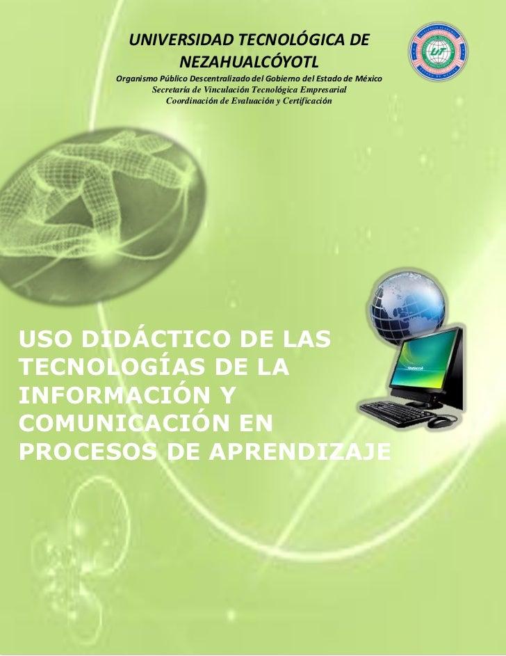 UNIVERSIDAD TECNOLÓGICA DE              NEZAHUALCÓYOTL      Organismo Público Descentralizado del Gobierno del Estado de M...