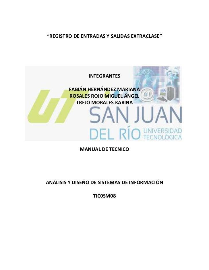 """""""REGISTRO DE ENTRADAS Y SALIDAS EXTRACLASE""""<br />21336011430<br />INTEGRANTES<br />FABIÁN HERNÁNDEZ MARIANA<br />ROSALES R..."""