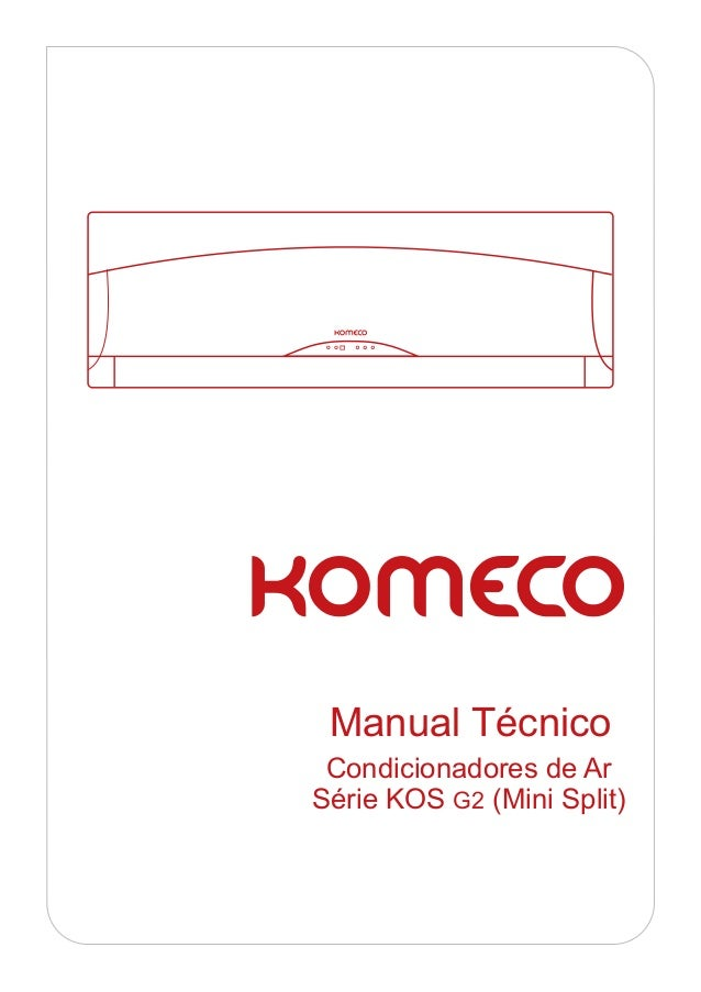 Manual Técnico Condicionadores de ArSérie KOS G2 (Mini Split)